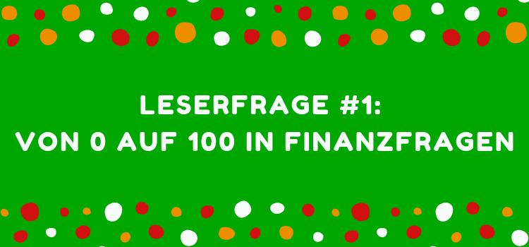 Leserfrage #1: Von 0 auf 100 in Finanzfragen – Was das mit der Liebe macht