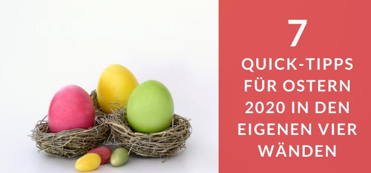 Quick Tipps fürs Osterfest